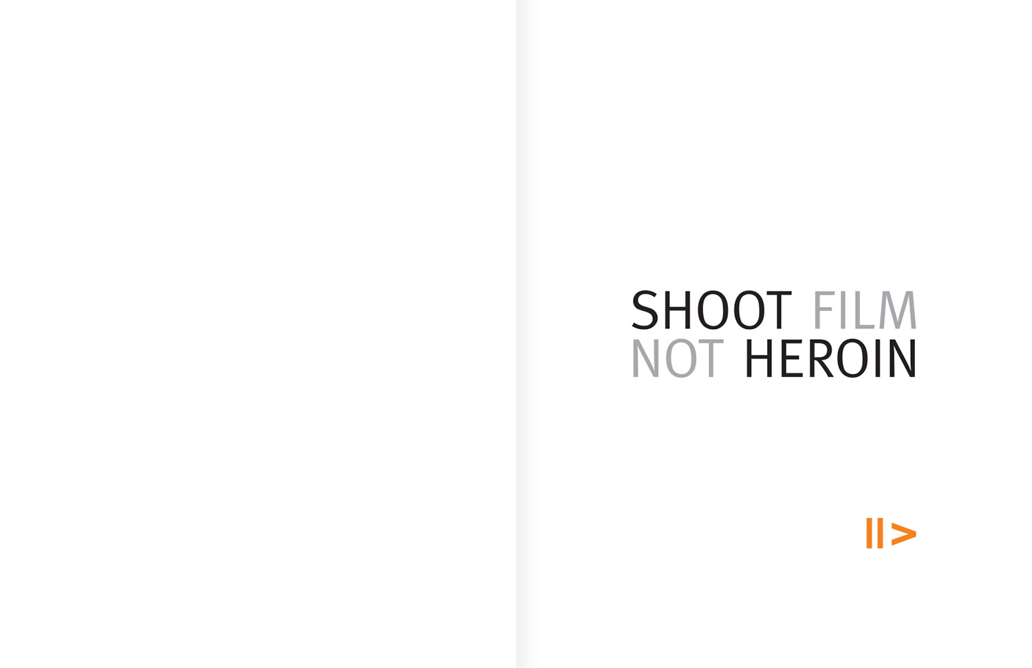 Shoot Film Not Heroin - Pitch book front cover